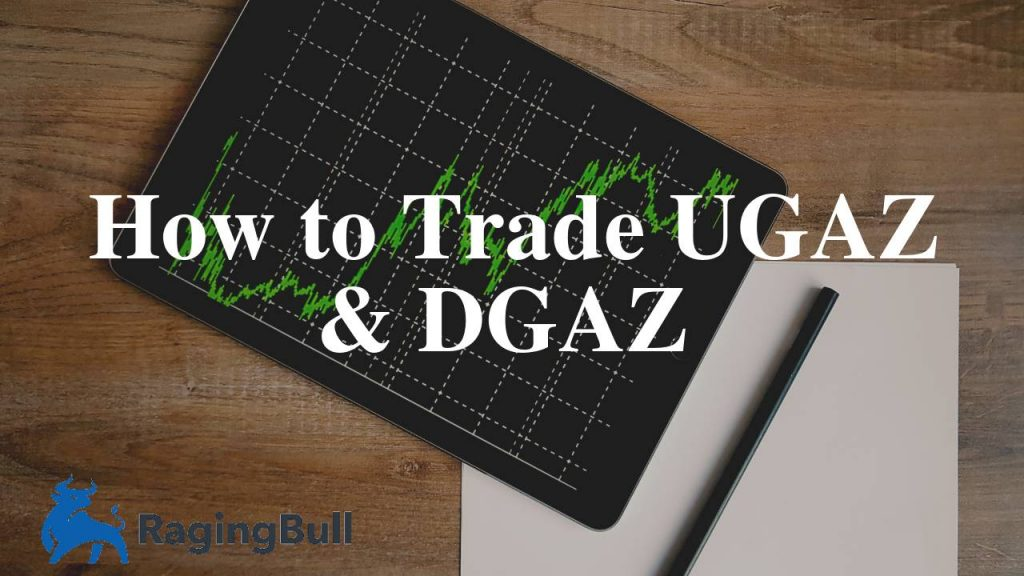 UGAZ Stock & DGAZ Stock - Here's How To Trade Them - RagingBull