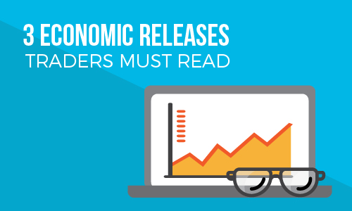 3 Economic Releases Traders Must Read