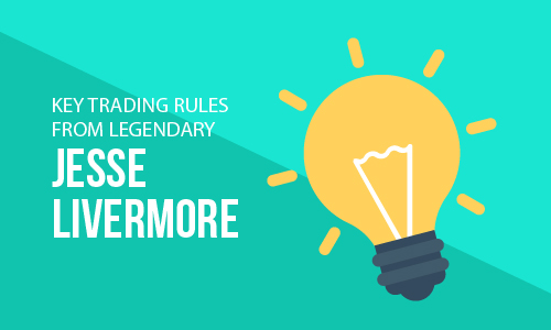 Key trading rules from the legendary Jesse Livermore One of the legendary books