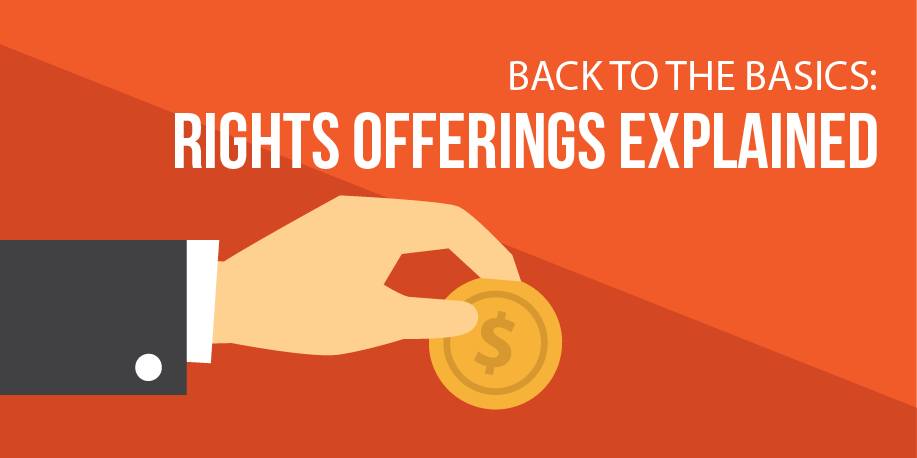 Back to the basics: Rights offerings explained