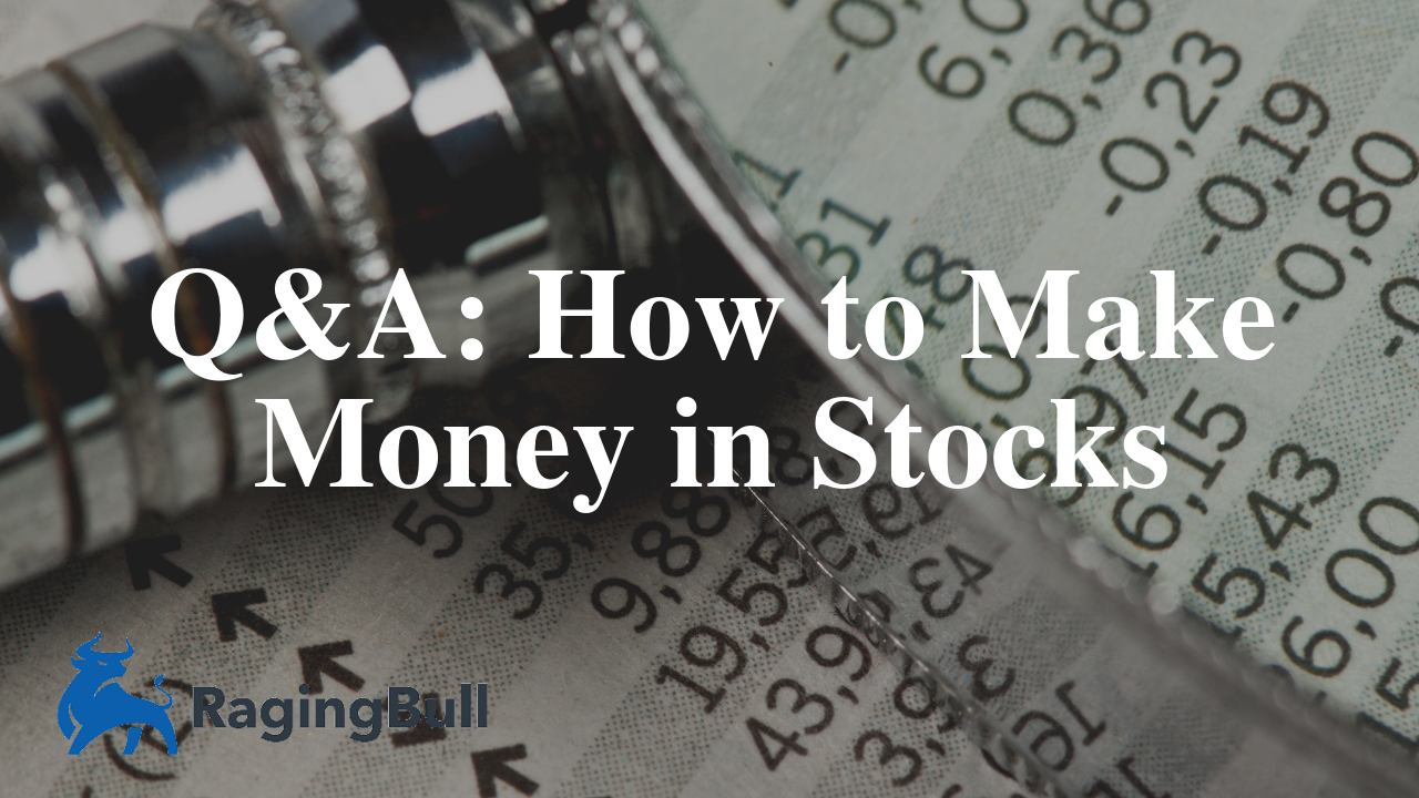 Q&A: How to Make Money in Stocks