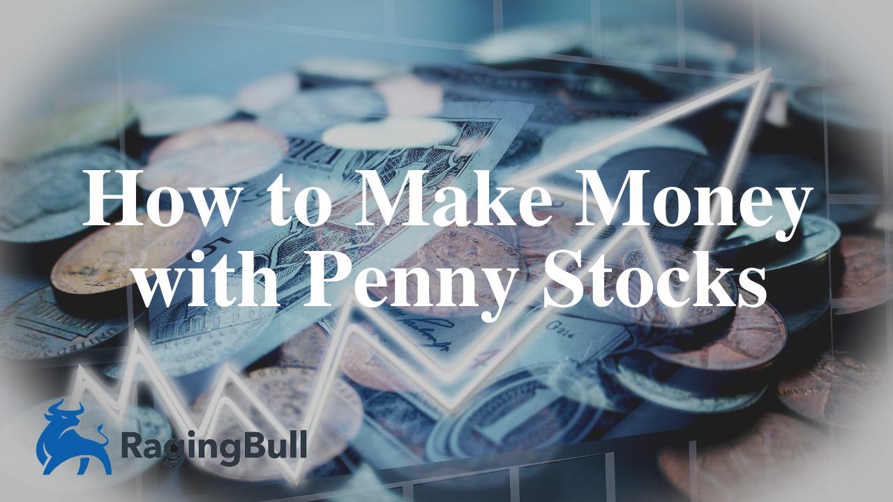 How to Make Money with Penny Stocks