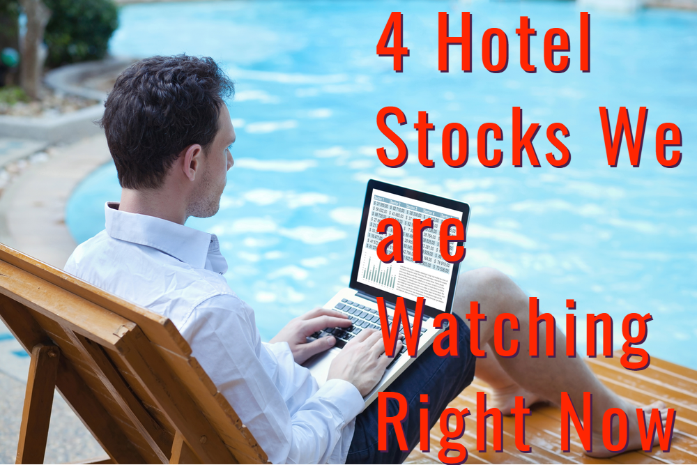 4 hotel stocks we are watching