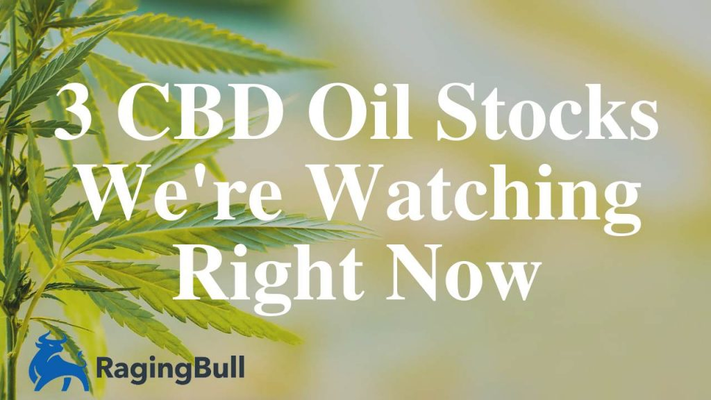 CBD Oil Stocks Were Watching